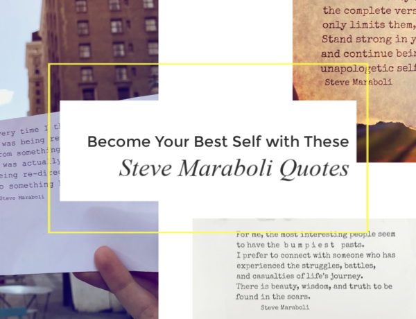 Become Your Best Self with These Steve Maraboli Quotes